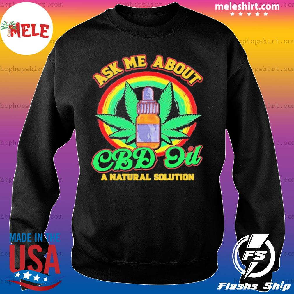 Weed Ask Me About Cbd Oil A Nature Solution s Sweater