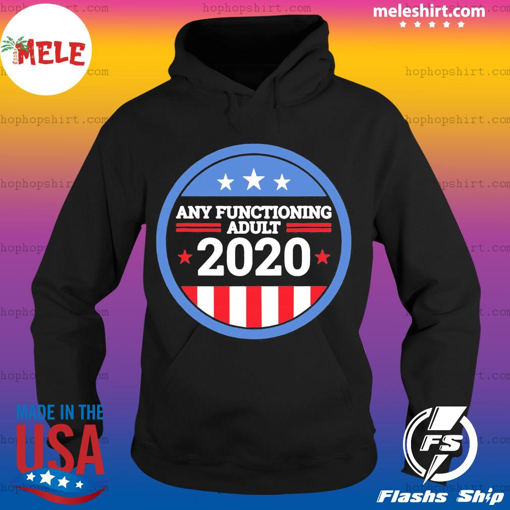 Any Functioning Adult 2020 Ver2 s Hoodie