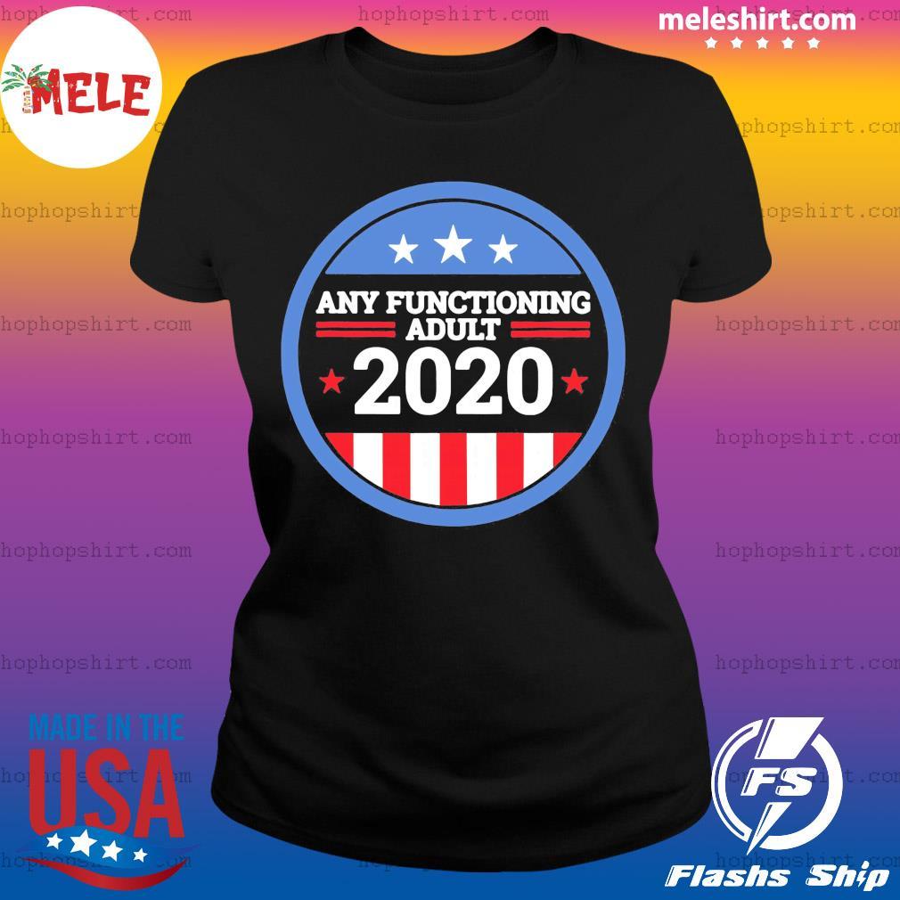 Any Functioning Adult 2020 Ver2 s Ladies Tee
