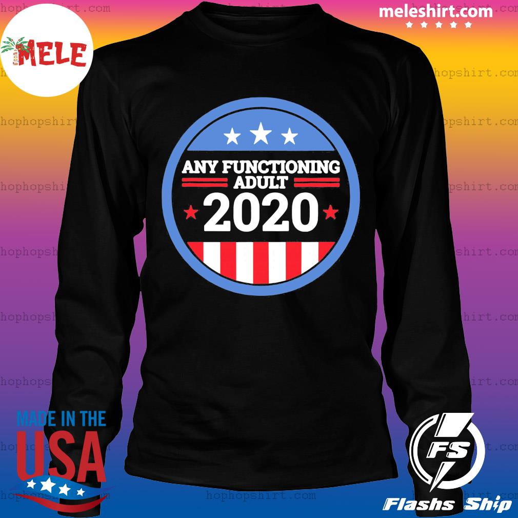 Any Functioning Adult 2020 Ver2 s LongSleeve
