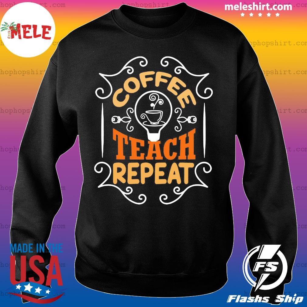 Coffee teach repeat vintage s Sweater