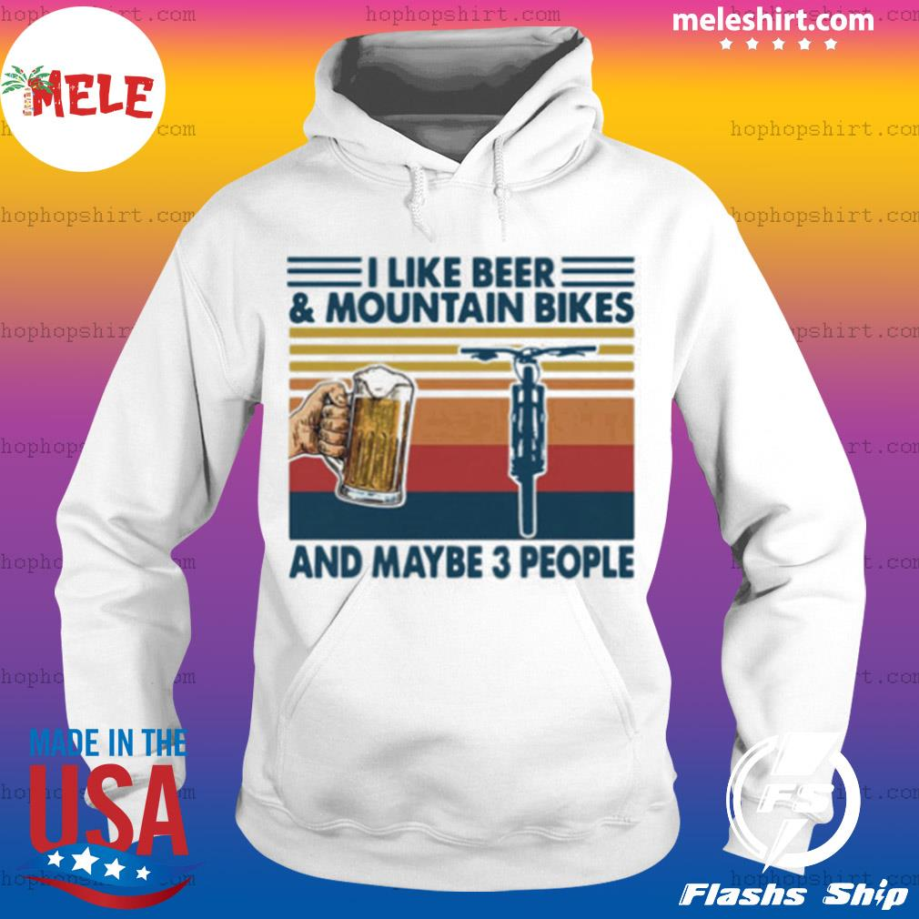 I Like Beer And Mountain Bikes And Maybe 3 People Vintage s Hoodie