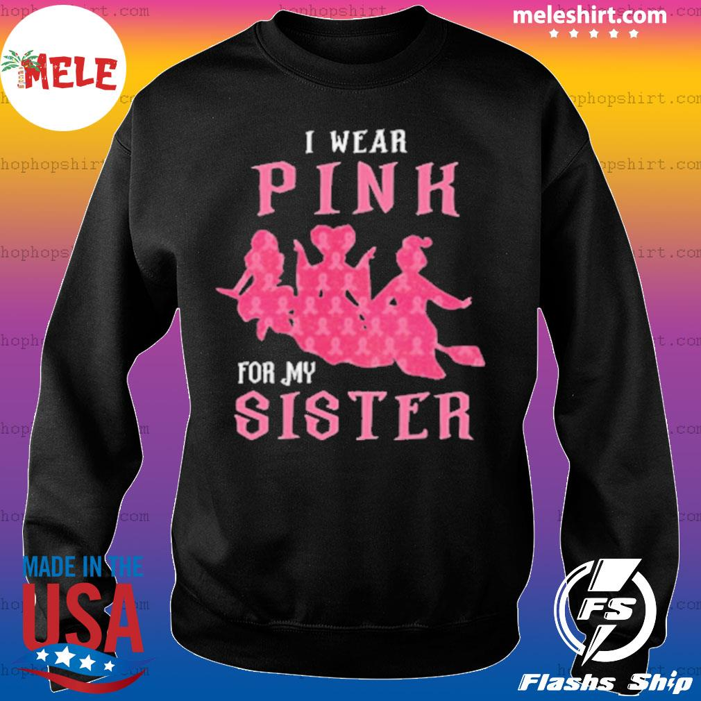 I Wear Pink For My Sister s Sweater