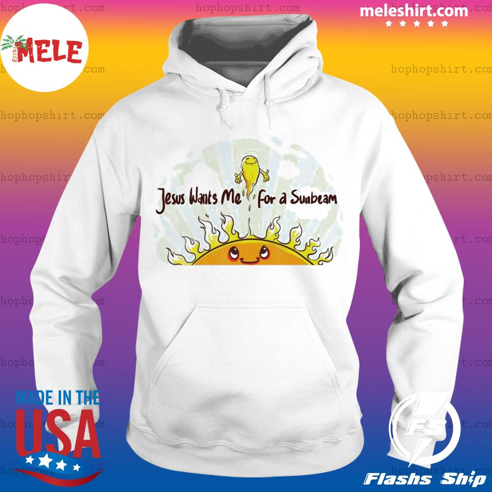 Jesus Wants Me for a Sunbeam Cheerful Primary Song Shirt Hoodie