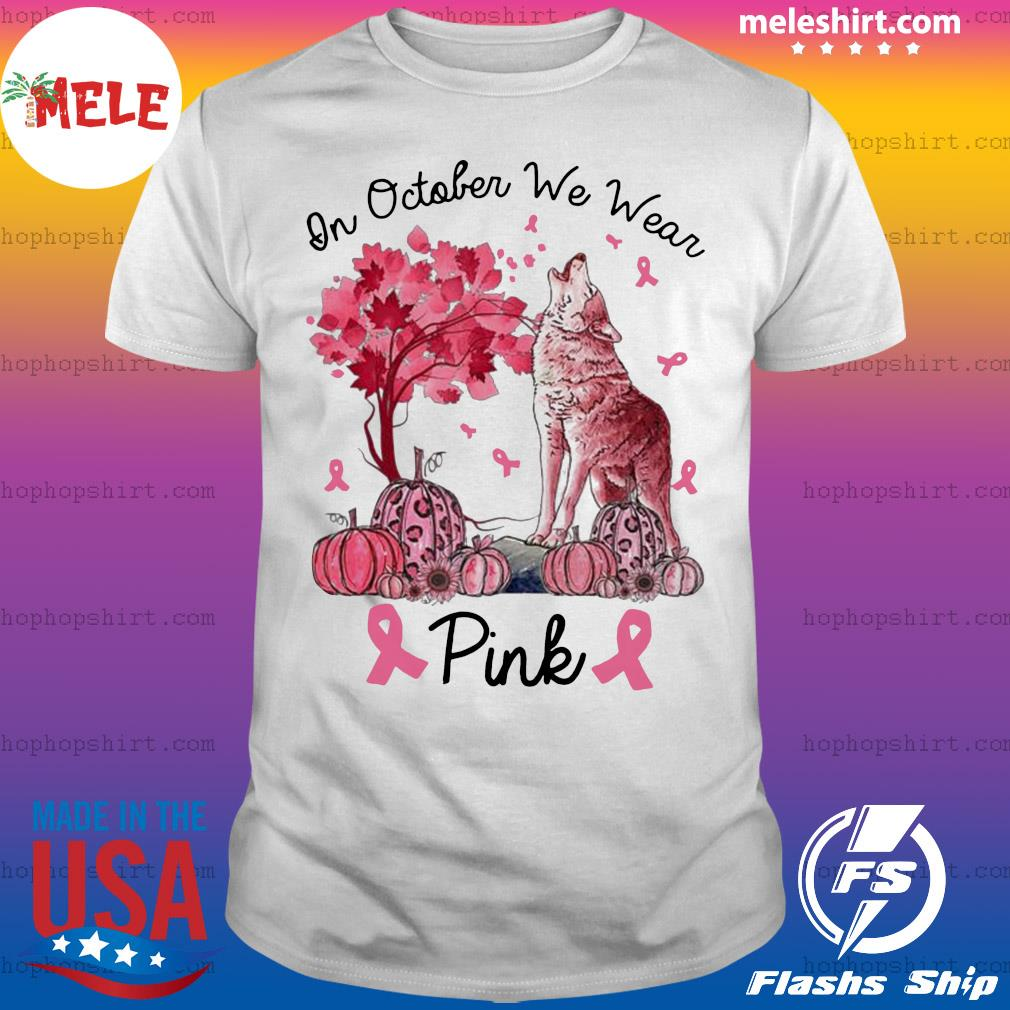 On October We Wear Pink Wolf Autumn Fall Breast Cancer Shirt