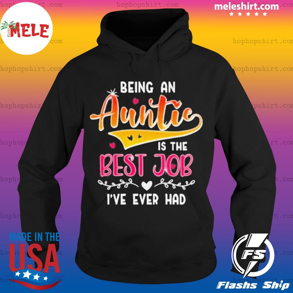 Being An Auntie Is The Best Job s Hoodie