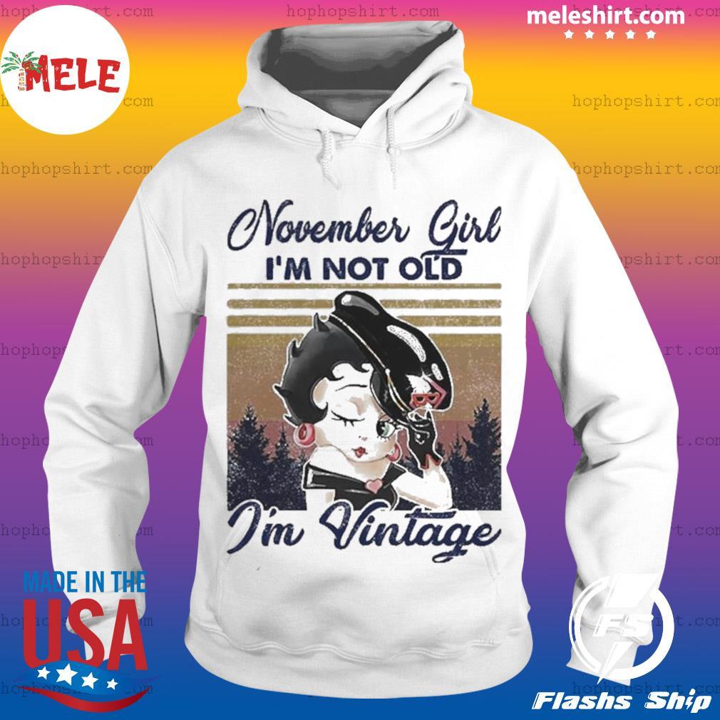 Betty Boop November Girl I'm Not Old I'm Vintage s Hoodie