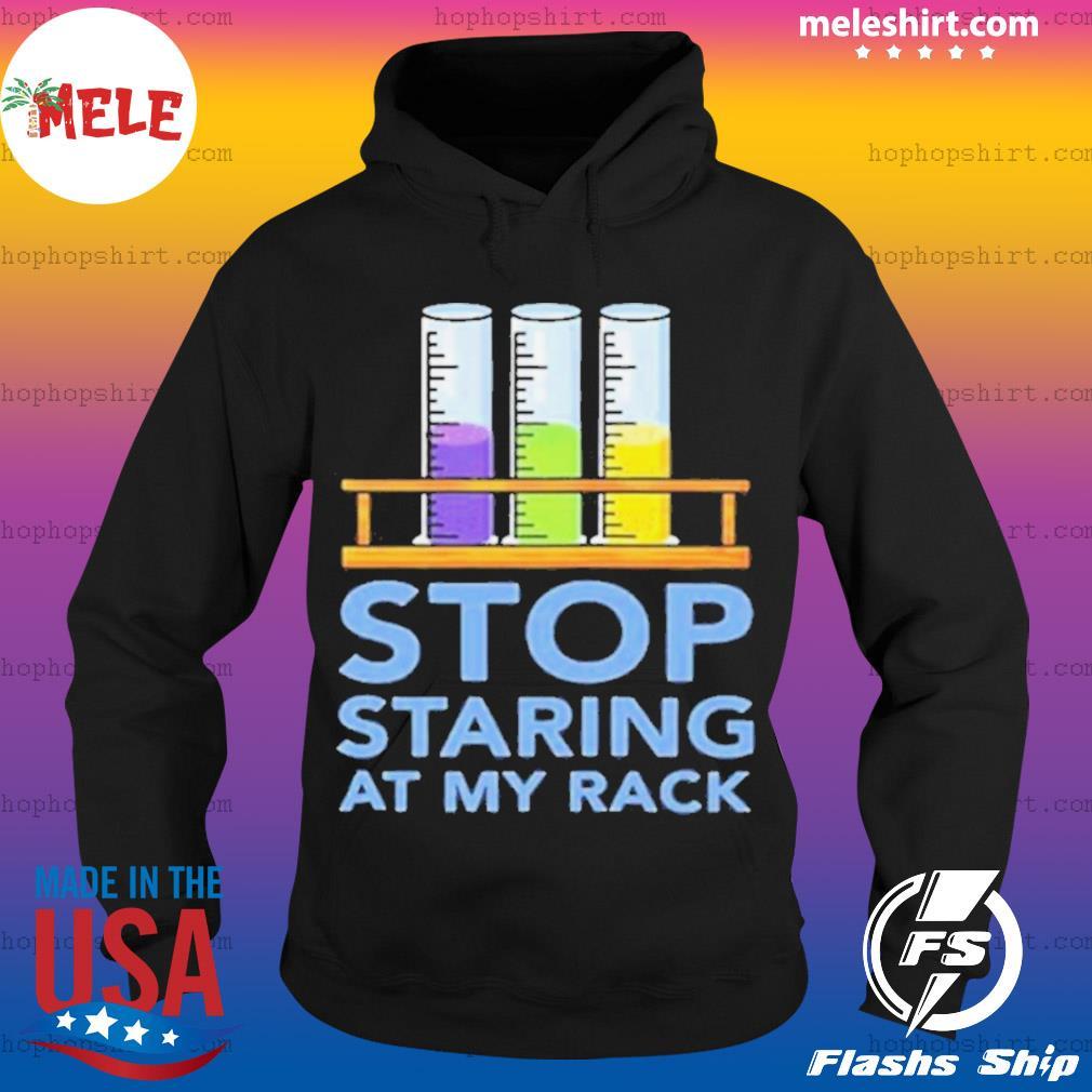 Chemistry Stop Staring At My Rack 2020 s Hoodie