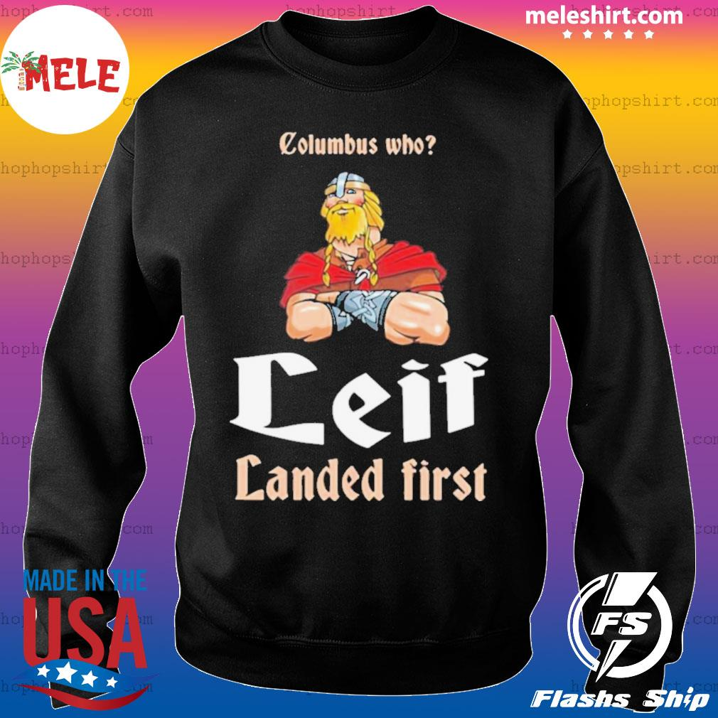 Columbus Who Leif Landed First s Sweater