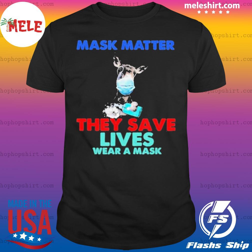 Donkey Mask Matter They Save Lives Wear A Mask shirt