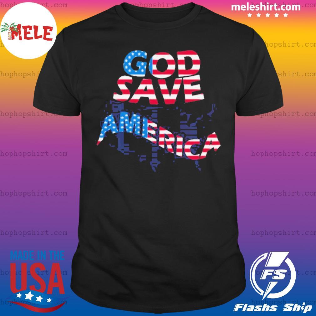 God save america patriotic american flag shirt