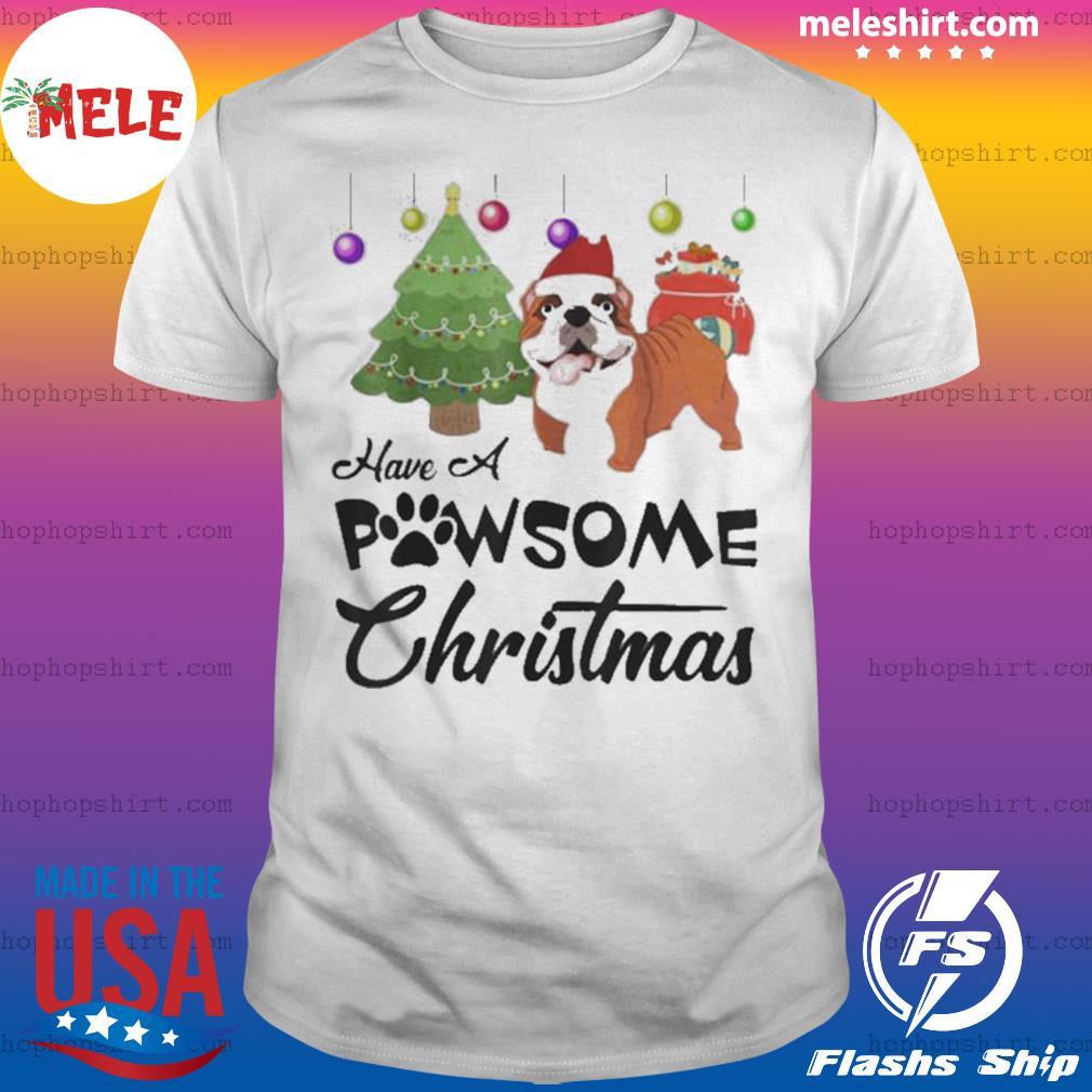 Have A Pawsome Christmas Bulldog shirt
