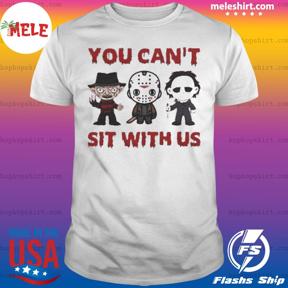 Horror Movie You Can't Sit With Us Halloween shirt