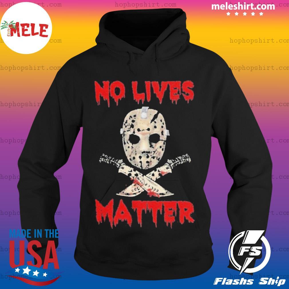 Jason Voorhees No Lives Matter Halloween s Hoodie