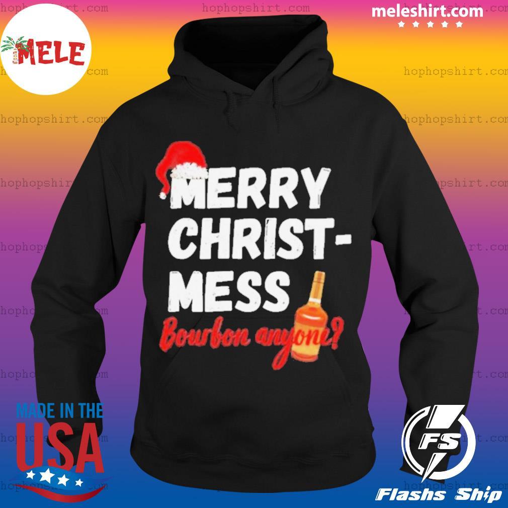 Merry Christ Mess Bourbon Anyone s Hoodie