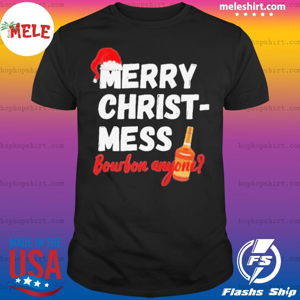 Merry Christ Mess Bourbon Anyone shirt