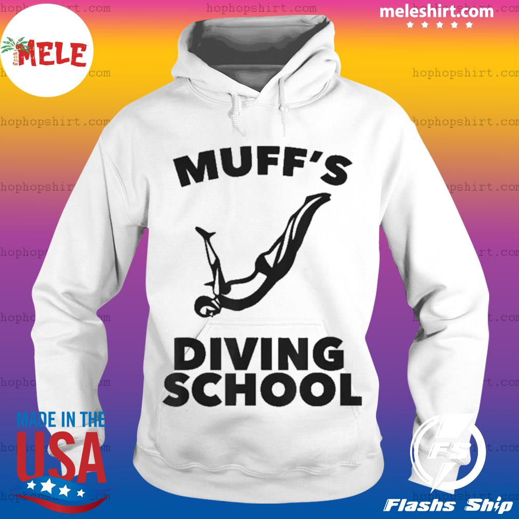Muff's Diving School Funny Gift For Adult Muff Divers s Hoodie