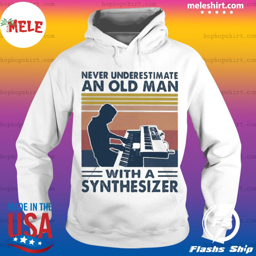 Never underestimate an old man with a synthesiez vintage s Hoodie