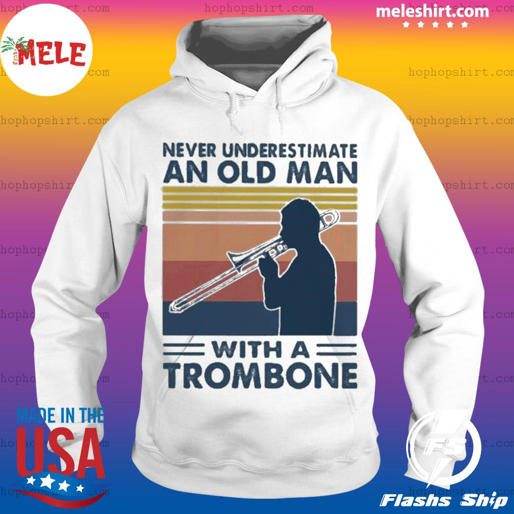 Never underestimate an old man with a trombone vintage s Hoodie