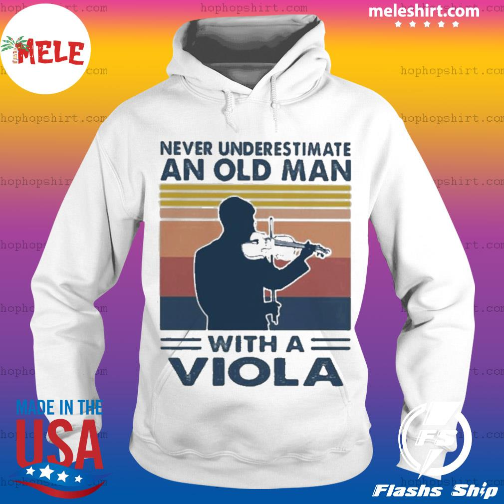 Never underestimate an old man with a viola vintage s Hoodie