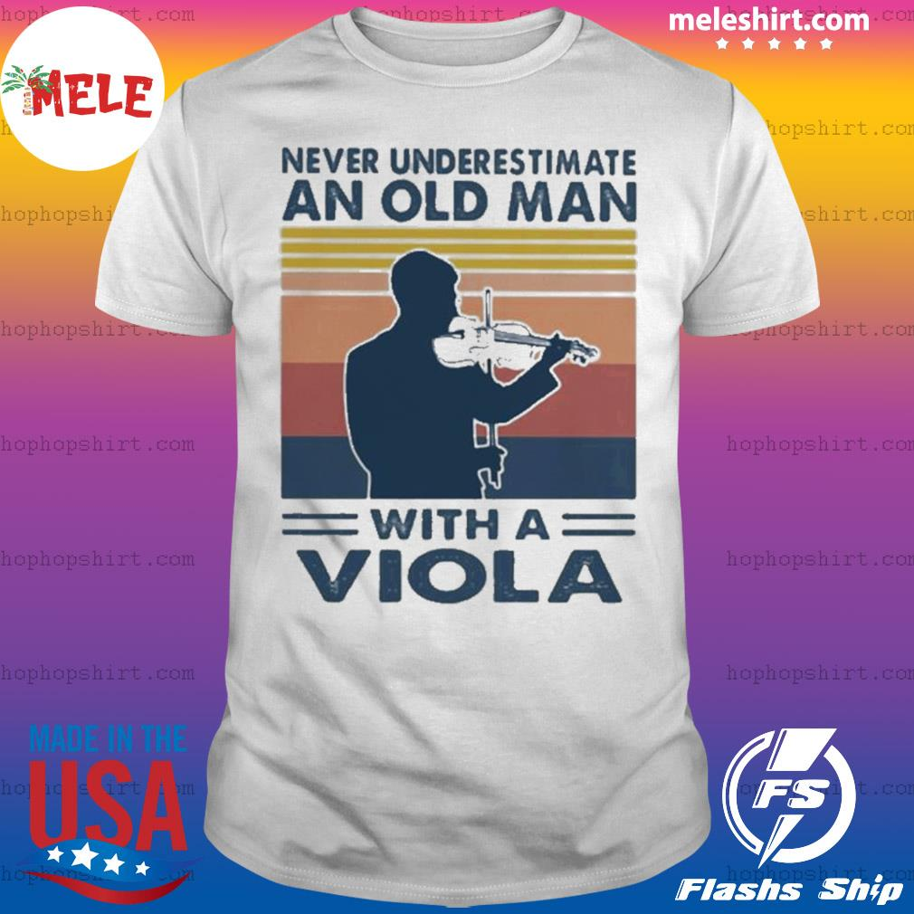 Never underestimate an old man with a viola vintage shirt