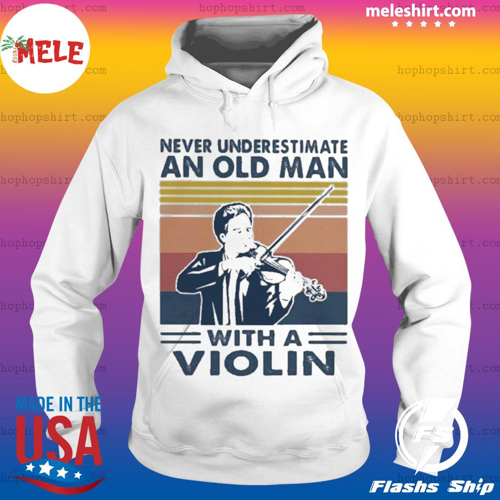 Never underestimate an old man with a violin vintage s Hoodie