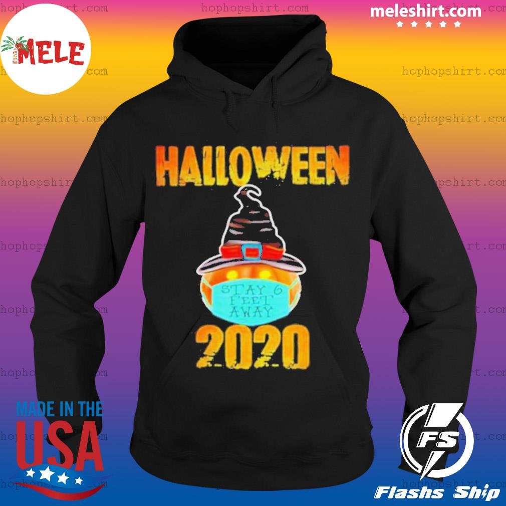 Pumpkin Wearing Mask Stay 6 Feet Away Halloween 2020 s Hoodie