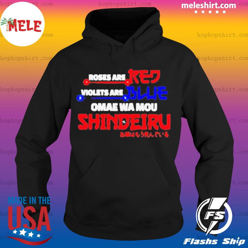 Roses are red violets are blue omae wa mou shindeiru s Hoodie