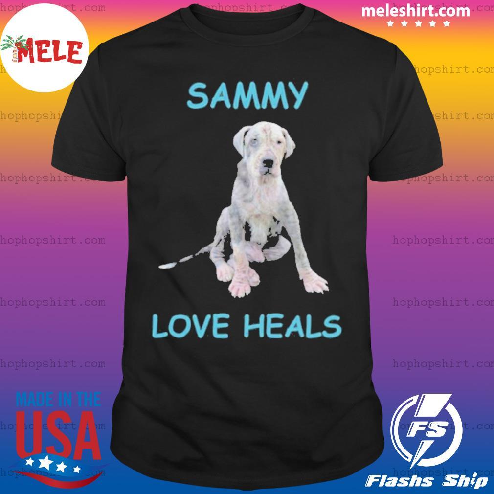 Sammy Love Heals shirt
