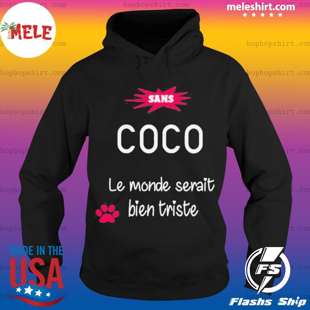Sans Coco Le Monde Serait Bien Trieste s Hoodie