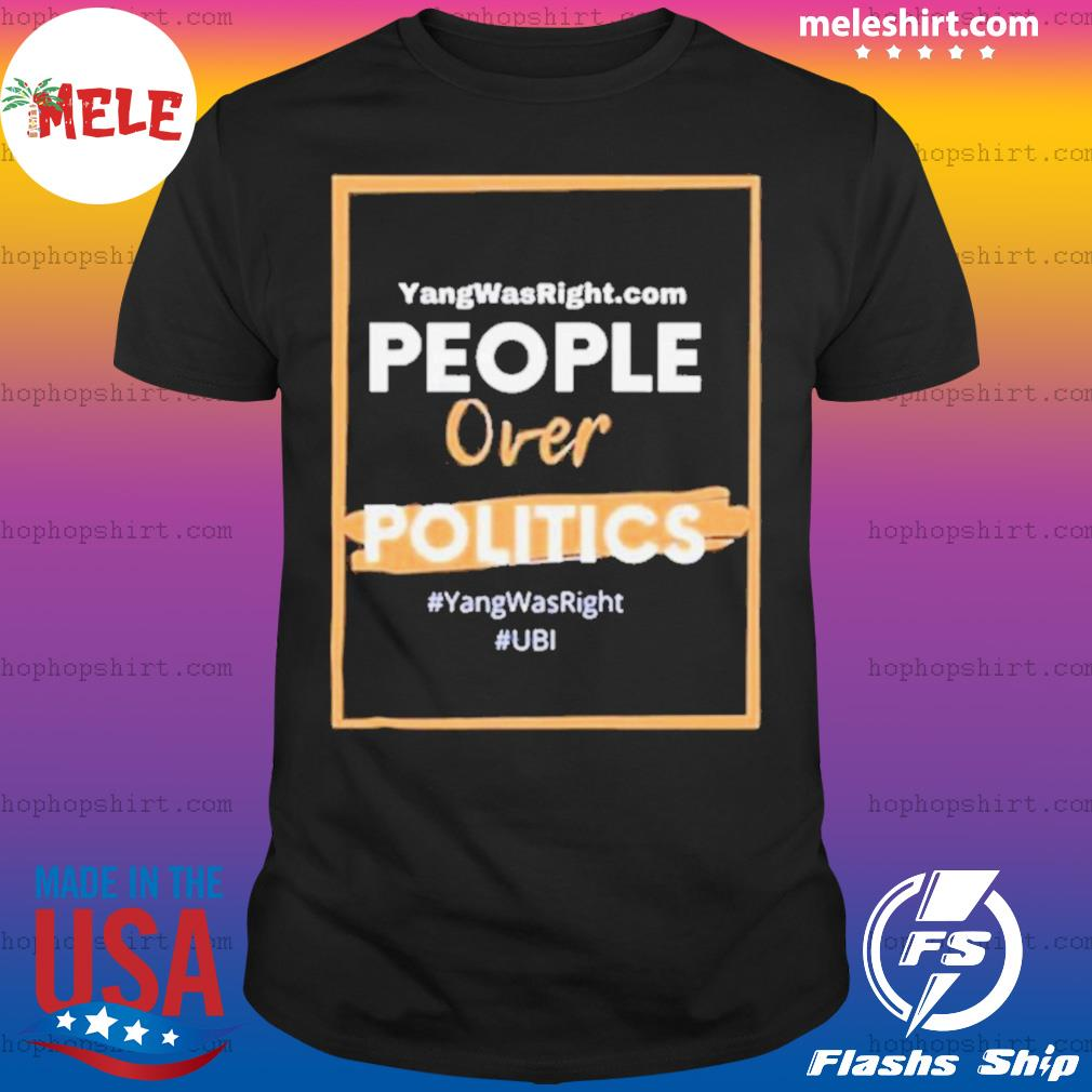Show The World Your Support For Ubi And Putting People Over Politics 2020 shirt