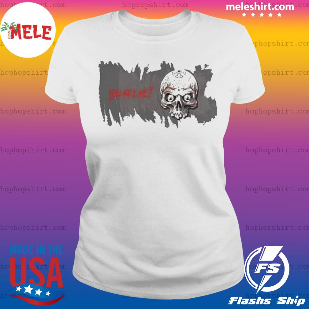 Skull You See Me Happy Halloween s Ladies Tee