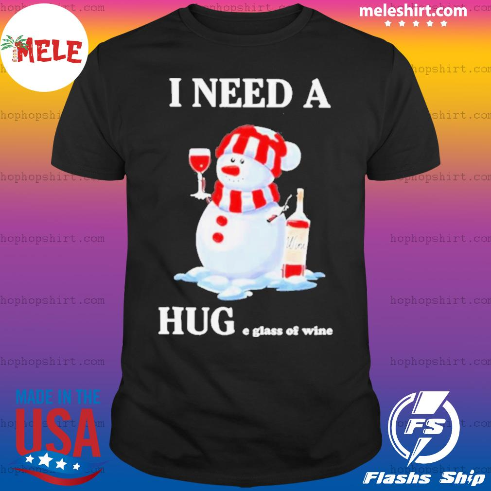 Snowman I Need A Huge Glass Of Wine Christmas shirt