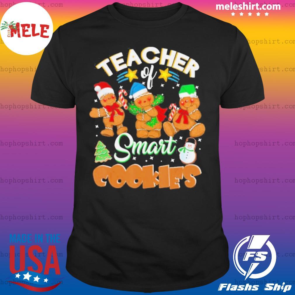 Teacher Of Smart Cookies Christmas shirt