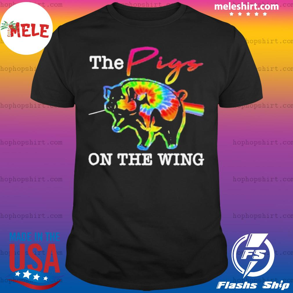 The pigs on the wing hippie shirt