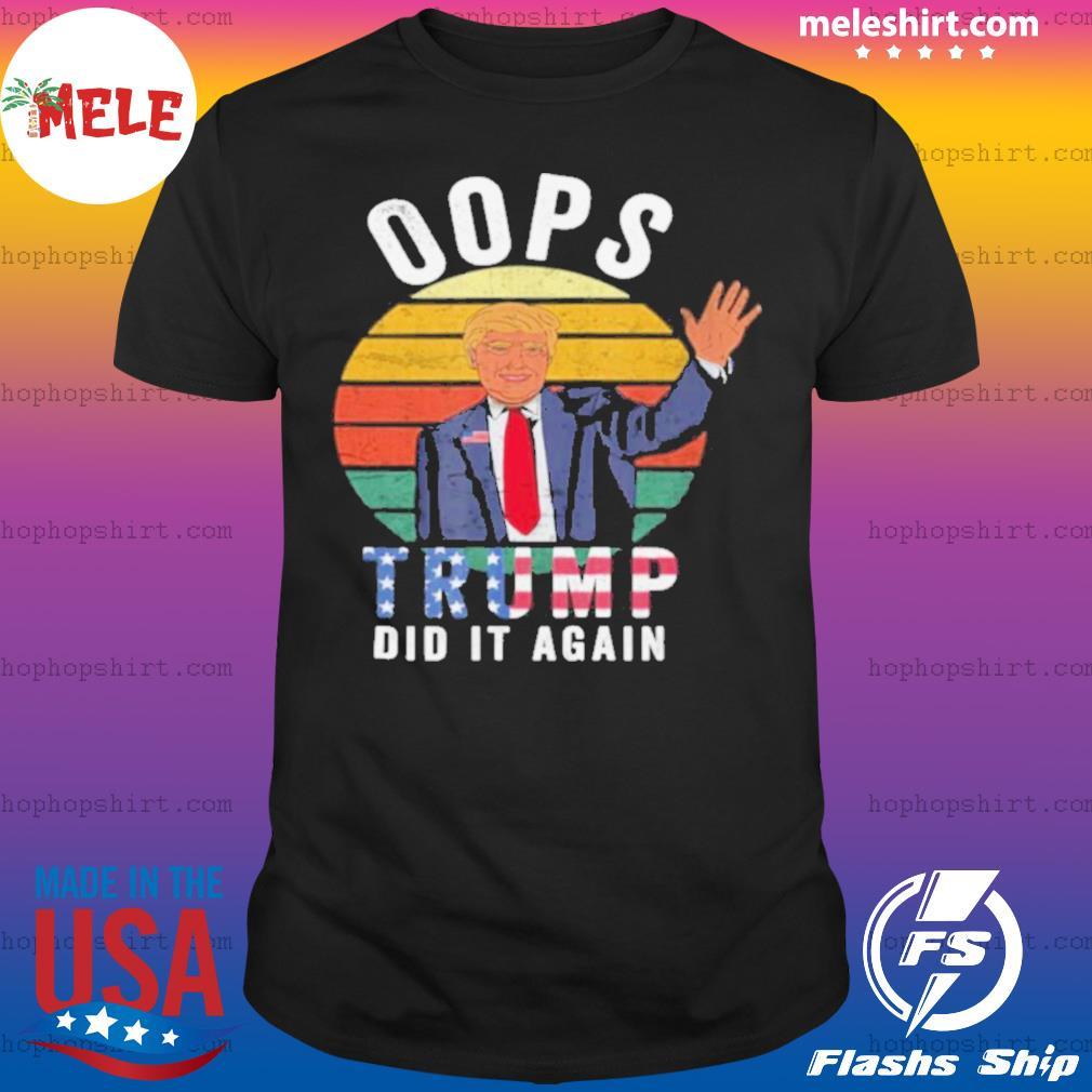 Vintage election Conservative Republican Oops Trump American Flag shirt