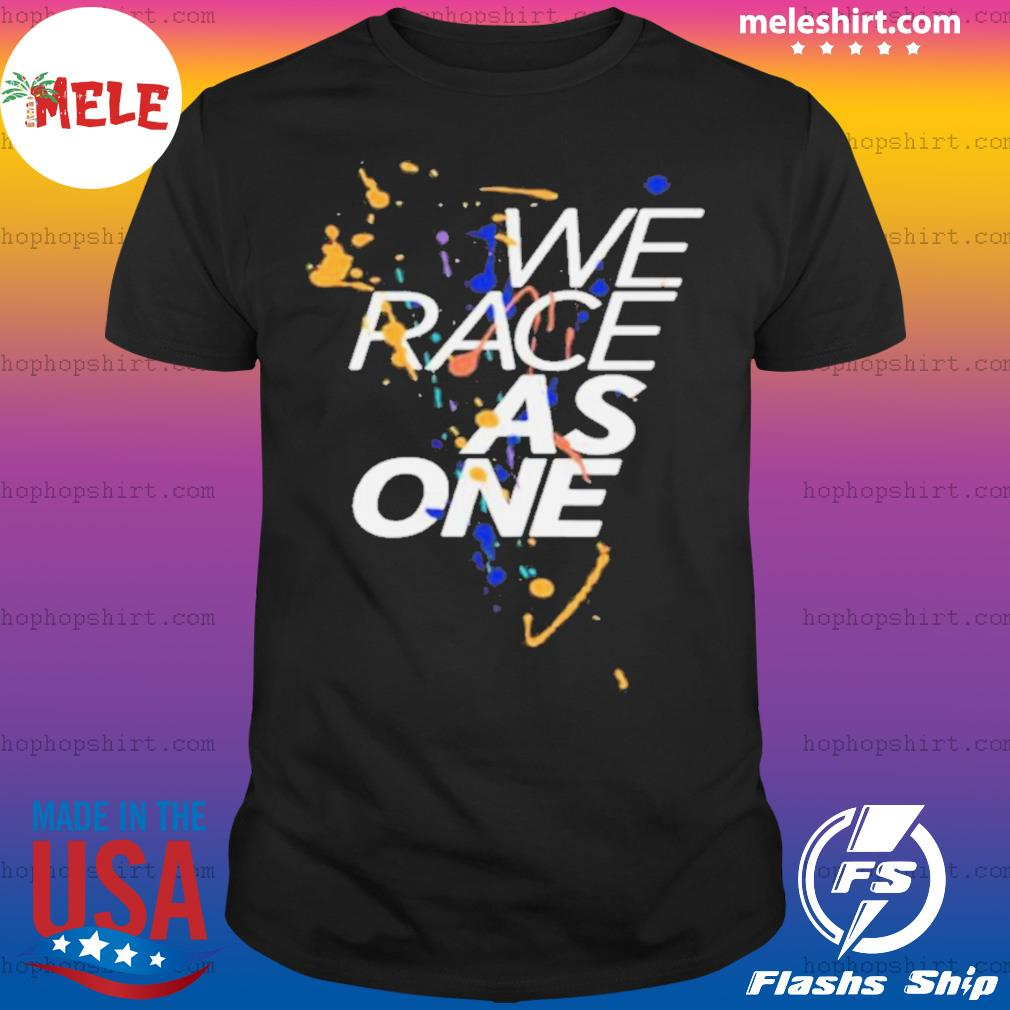 We Race As One Mind shirt