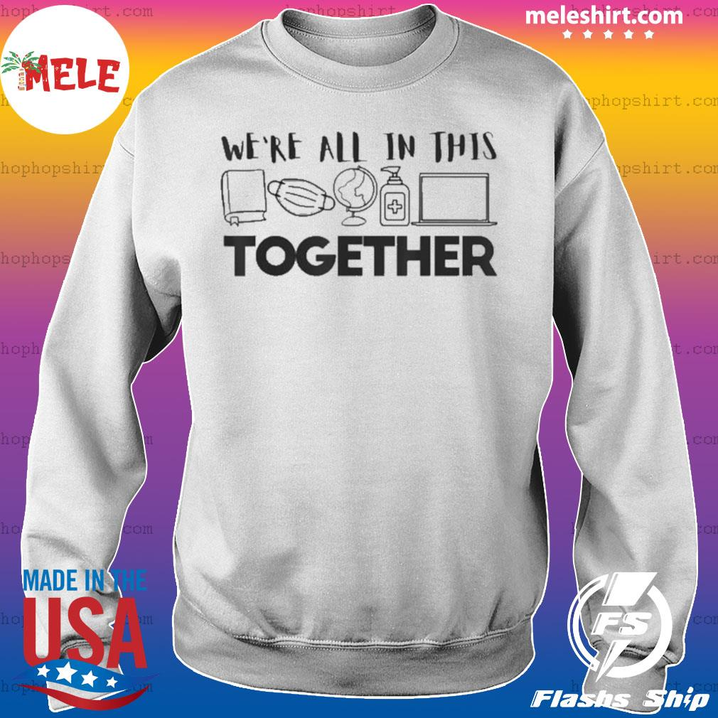 We're All In This Together Social Distancing Quarantine s Sweater