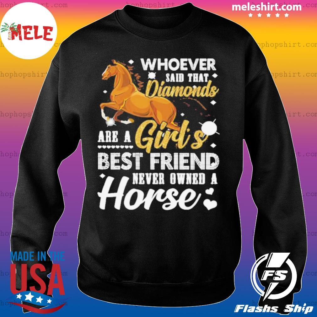 Whoever said that diamonds are a girl's best friend never owned a horse s Sweater