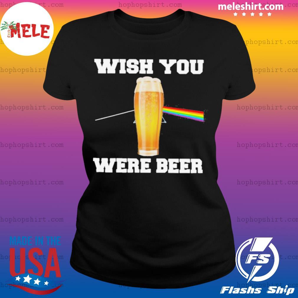 Wish You Were Beer s Ladies Tee