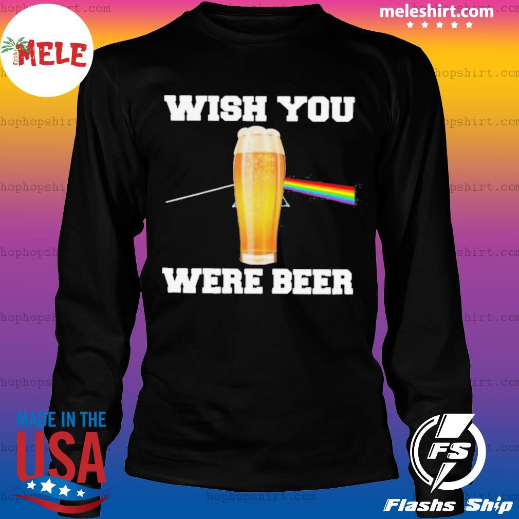 Wish You Were Beer s LongSleeve