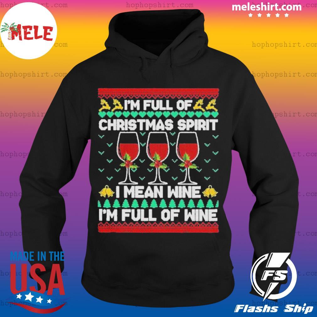 Full Of Christmas Spirit I Mean Wine Gift Ugly Xmas sweats Hoodie