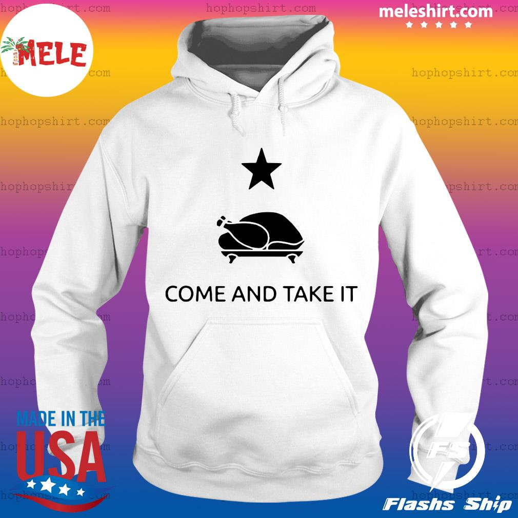 Gonzales Texas Come And Take It Thanksgiving Shirt Hoodie