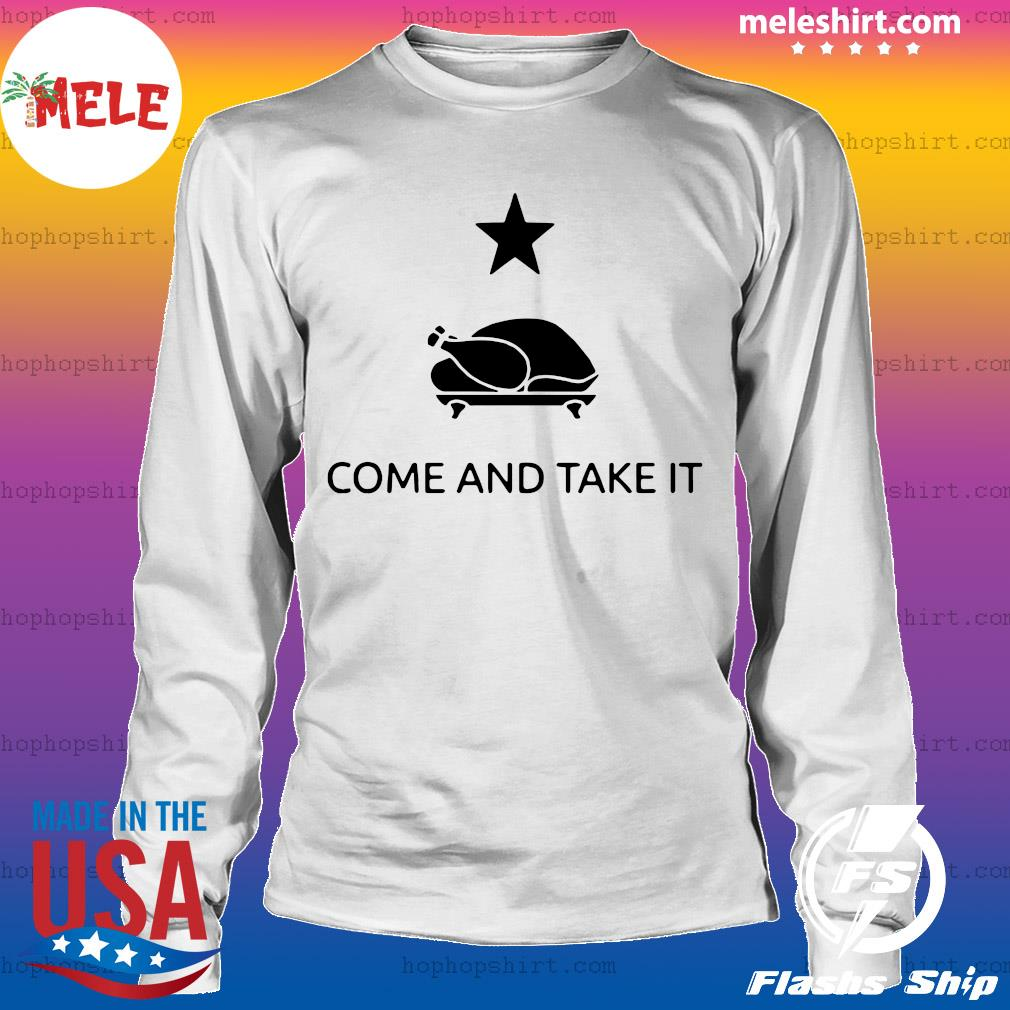 Gonzales Texas Come And Take It Thanksgiving Shirt LongSleeve