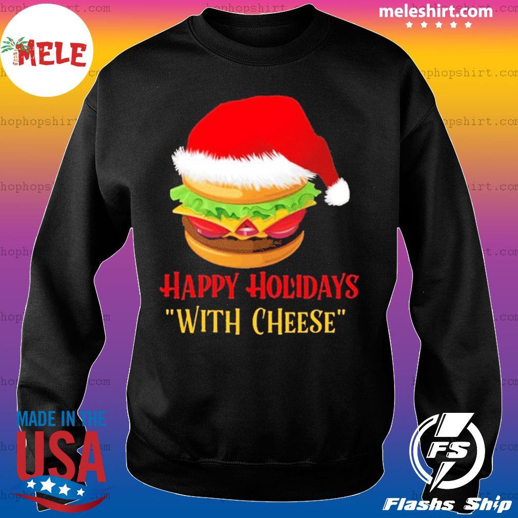 Hamburger Happy Holidays With Cheese Christmas sweatshirt