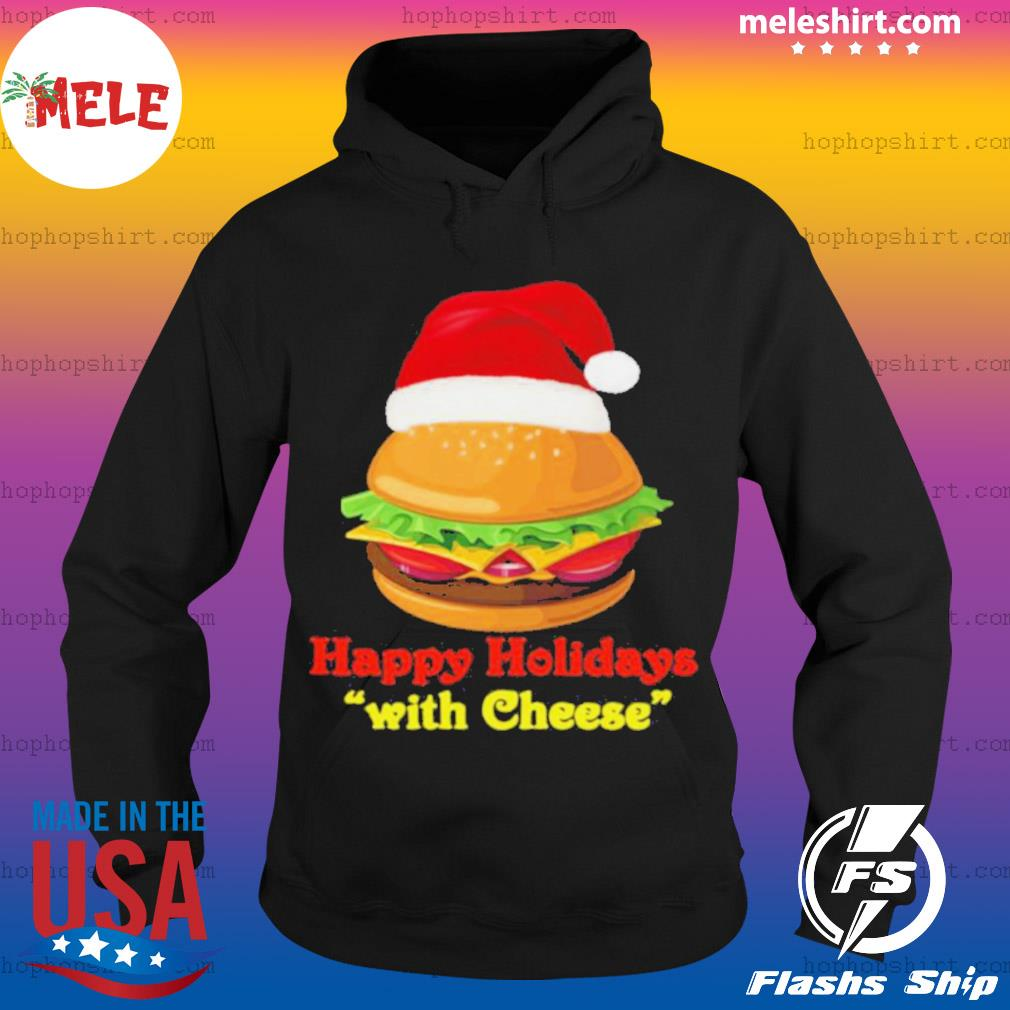 Happy Holidays With Cheese sweats Hoodie