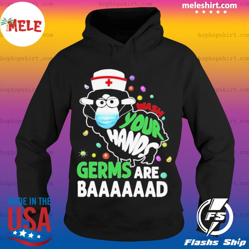 Nurse Sheep Face mask Wash Your Hands Germs Are Baaaad s Hoodie