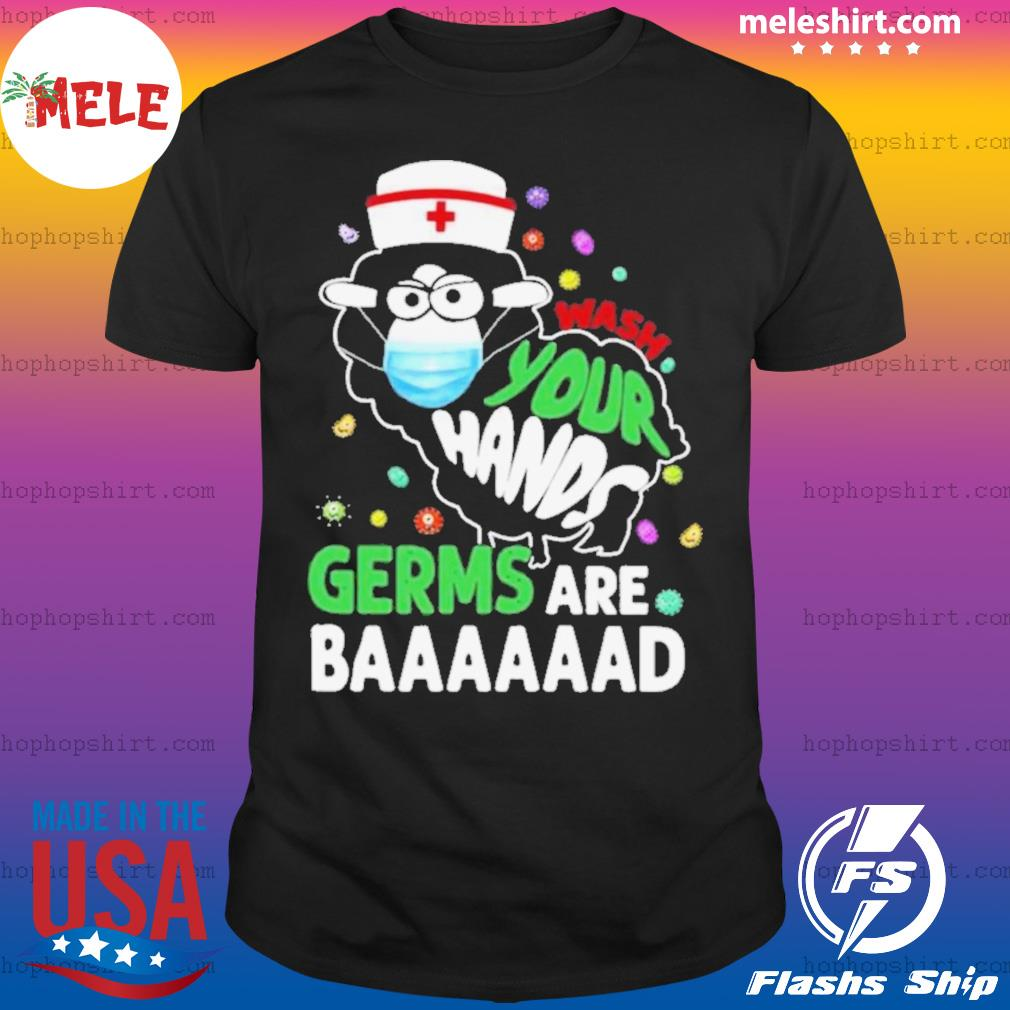 Nurse Sheep Face mask Wash Your Hands Germs Are Baaaad shirt