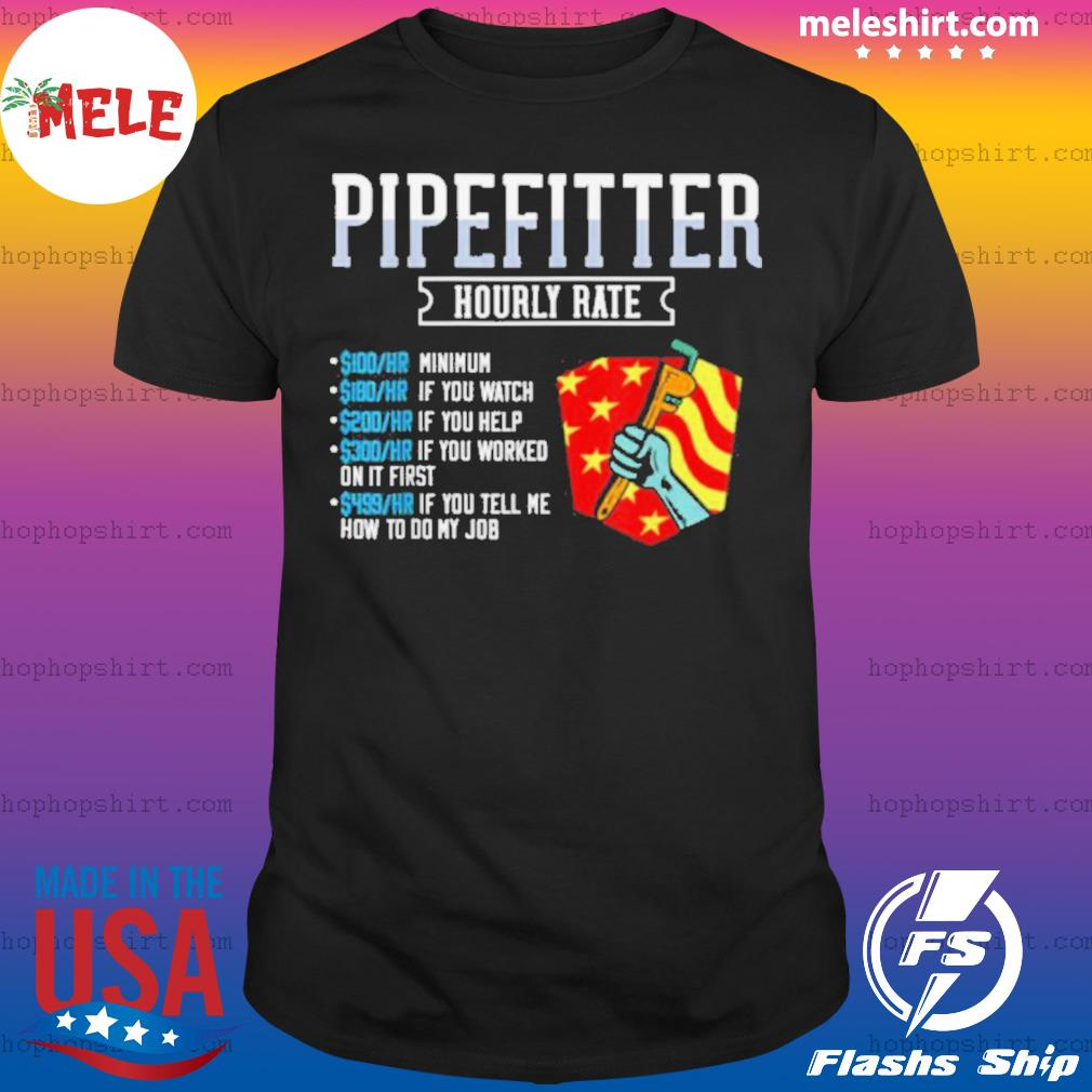 Pipefitter Hourly Rate Plumber USA American Flag shirt