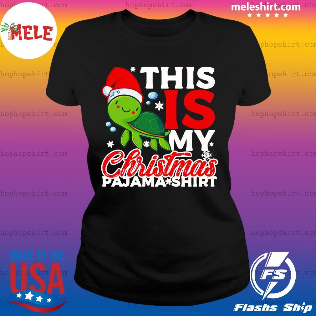 Santa Turtle This Is My Christmas Pajama Shirt Sweats Ladies Tee